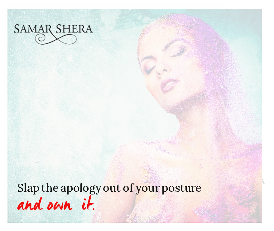 slap the apology out of your posture