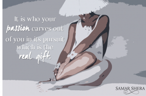 it is who your passion carves out