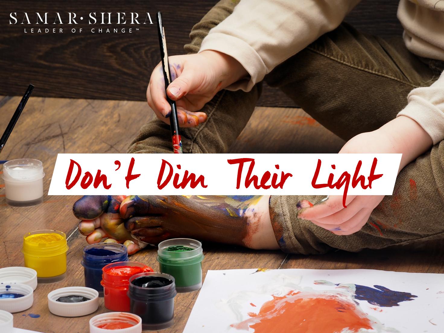 don't dim their light
