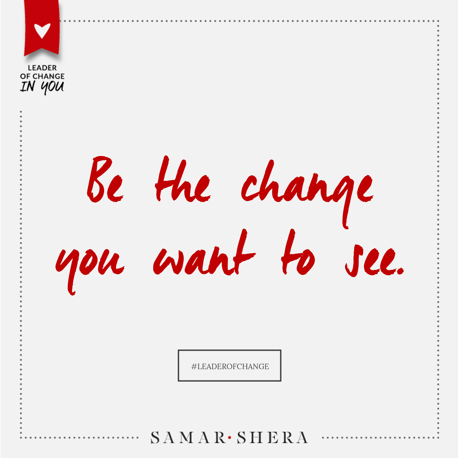 be the change you want to see